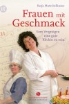 Katja Mutschelknaus: Frauen mit Geschmack